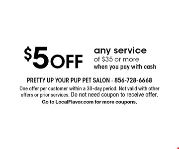 $5 OFF any service of $35 or more when you pay with cash. One offer per customer within a 30-day period. Not valid with other offers or prior services. Do not need coupon to receive offer.Go to LocalFlavor.com for more coupons.