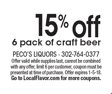 15% off 6 pack of craft beer. Offer valid while supplies last, cannot be combined with any offer, limit 6 per customer, coupon must be presented at time of purchase. Offer expires 1-5-18. Go to LocalFlavor.com for more coupons.