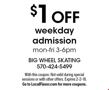$1 off weekday admission Mon-Fri 3-6pm. With this coupon. Not valid during special sessions or with other offers. Expires 2-2-18. Go to LocalFlavor.com for more coupons.