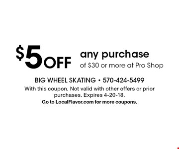 $5 off any purchase of $30 or more at Pro Shop. With this coupon. Not valid with other offers or prior purchases. Expires 4-20-18.Go to LocalFlavor.com for more coupons.