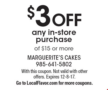 $3 OFF any in-store purchase of $15 or more. With this coupon. Not valid with other offers. Expires 12-8-17. Go to LocalFlavor.com for more coupons.