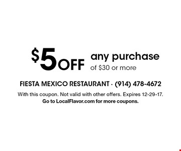 $5 off any purchase of $30 or more. With this coupon. Not valid with other offers. Expires 12-29-17. Go to LocalFlavor.com for more coupons.