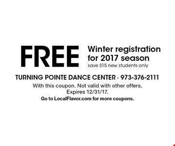 FREE Winter registration for 2017 season save $15 new students only. With this coupon. Not valid with other offers. Expires 12/31/17. Go to LocalFlavor.com for more coupons.