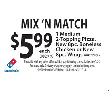 Domino S Mix N Match 5 99 Each 1 Medium 2 Topping Pizza