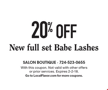 20% off New full set Babe Lashes. With this coupon. Not valid with other offers or prior services. Expires 2-2-18. Go to LocalFlavor.com for more coupons.
