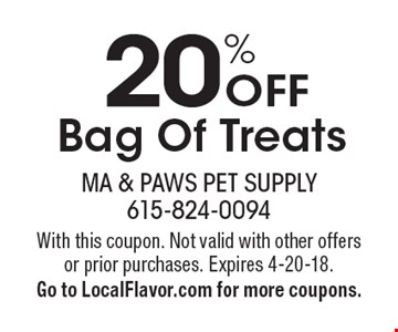 20% Off Bag Of Treats. With this coupon. Not valid with other offers or prior purchases. Expires 4-20-18. Go to LocalFlavor.com for more coupons.