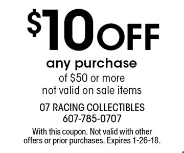 $10 off any purchase of $50 or more. Not valid on sale items. With this coupon. Not valid with other offers or prior purchases. Expires 1-26-18.