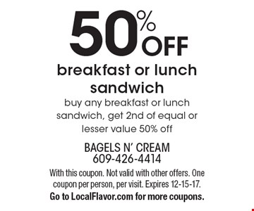 50% OFF breakfast or lunch sandwich. Buy any breakfast or lunch sandwich, get 2nd of equal or lesser value 50% off. With this coupon. Not valid with other offers. One coupon per person, per visit. Expires 12-15-17. Go to LocalFlavor.com for more coupons.