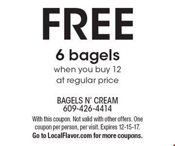 FREE 6 bagels when you buy 12 at regular price. With this coupon. Not valid with other offers. One coupon per person, per visit. Expires 12-15-17. Go to LocalFlavor.com for more coupons.