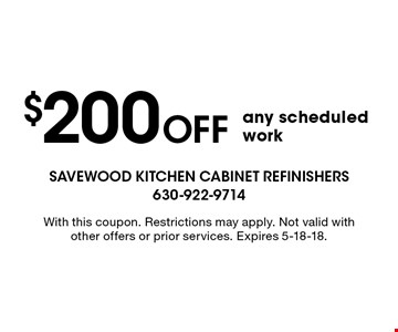$200 OFF any scheduled work. With this coupon. Restrictions may apply. Not valid with other offers or prior services. Expires 5-18-18.