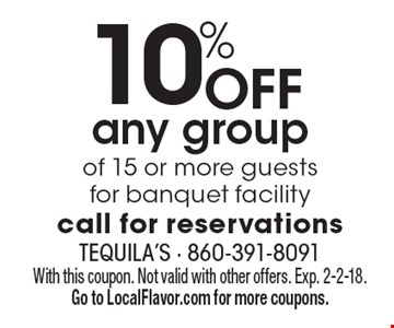 10% off any group of 15 or more guests for banquet facility. Call for reservations. With this coupon. Not valid with other offers. Exp. 2-2-18. Go to LocalFlavor.com for more coupons.