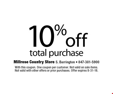 10% off total purchase. With this coupon. One coupon per customer. Not valid on sale items. Not valid with other offers or prior purchases. Offer expires 8-31-18.