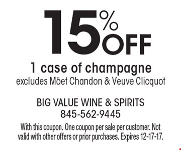 15% off 1 case of champagne. Excludes Mˆet Chandon & Veuve Clicquot. With this coupon. One coupon per sale per customer. Not valid with other offers or prior purchases. Expires 12-17-17.
