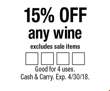 15% off any wine. Excludes sale items. Good for 4 uses. Cash & Carry. Exp. 4/30/18.