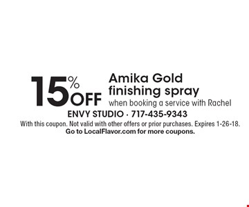 15% off Amika Gold finishing spray when booking a service with Rachel. With this coupon. Not valid with other offers or prior purchases. Expires 1-26-18. Go to LocalFlavor.com for more coupons.