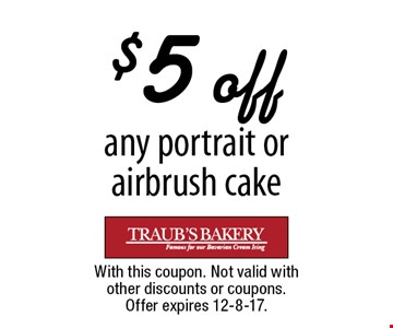 $5 off any portrait or airbrush cake. With this coupon. Not valid with other discounts or coupons. Offer expires 12-8-17.