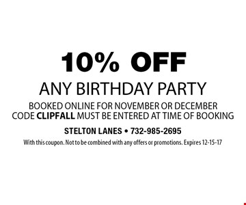 10% OFF any birthday party booked online for November or December code CLIPFALL must be entered at time of booking. With this coupon. Not to be combined with any offers or promotions. Expires 12-15-17
