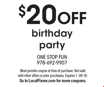$20 off birthday party. Must provide coupon at time of purchase. Not valid with other offers or prior purchases. Expires 1 -26-18. Go to LocalFlavor.com for more coupons.