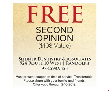 Free Second Opinion. ($108 Value) Must present at time of service. Transferable. Please share with family and friends. Exp. 2-10-18