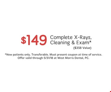 $149 Complete X-Rays, Cleaning & Exam new patients only