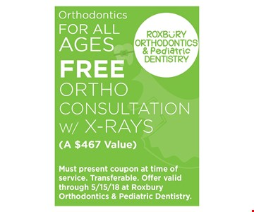 orthodontics for All Ages Free ortho consultation w/ X-rays