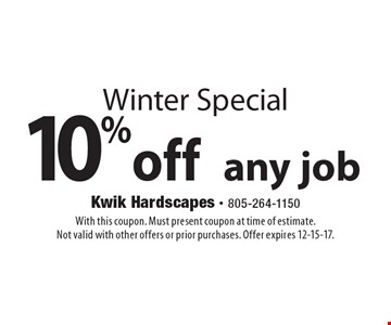 Winter Special. 10% off any job. With this coupon. Must present coupon at time of estimate. Not valid with other offers or prior purchases. Offer expires 12-15-17.