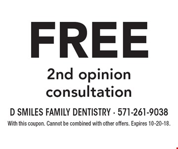 Free 2nd opinion consultation. With this coupon. Cannot be combined with other offers. Expires 10-20-18.