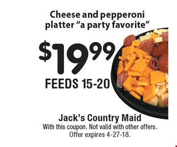 $19.99 Cheese and pepperoni platter