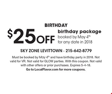 $25 Off birthday package booked by May 4th for any date in 2018. Must be booked by May 4th and have birthday party in 2018. Not valid for VR. Not valid for GLOW parties. With this coupon. Not valid with other offers or prior purchases. Expires 5-4-18. Go to LocalFlavor.com for more coupons.