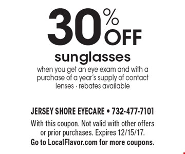 30% OFF sunglasses when you get an eye exam and with a purchase of a year's supply of contact lenses - rebates available. With this coupon. Not valid with other offers or prior purchases. Expires 12/15/17. Go to LocalFlavor.com for more coupons.