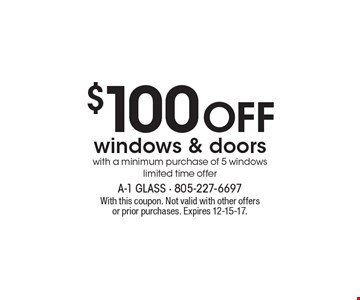 $100 OFF windows & doors with a minimum purchase of 5 windows limited time offer. With this coupon. Not valid with other offers or prior purchases. Expires 12-15-17.