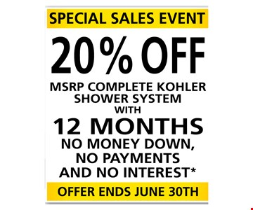 *0% interest for 12 months available to well qualified buyers on approved credit only. Finance charges will be waived if promo balance is paid in full in 12 months. Not valid with other offers or previous orders. Valid on initial consultation only, with purchase of any complete Kohler Shower System. Some restrictions may apply, see representative for details. Dreamstyle Remodeling, Inc. (fn) ROC260542