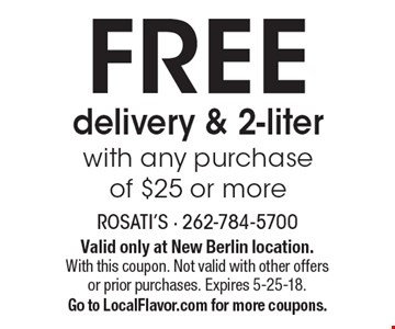 FREE delivery & 2-liter with any purchase of $25 or more. Valid only at New Berlin location. With this coupon. Not valid with other offers or prior purchases. Expires 5-25-18. Go to LocalFlavor.com for more coupons.