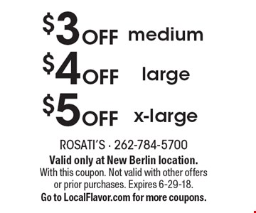 $3 off medium OR $4 off large OR $5 off x-large. Valid only at New Berlin location. With this coupon. Not valid with other offers or prior purchases. Expires 6-29-18. Go to LocalFlavor.com for more coupons.