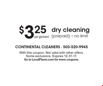 $3.25 per garment dry cleaning (prepaid). No limit. With this coupon. Not valid with other offers. Some exclusions. Expires 12-31-17. Go to LocalFlavor.com for more coupons.