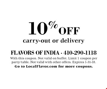 10% OFF carry-out or delivery. With this coupon. Not valid on buffet. Limit 1 coupon per party/table. Not valid with other offers. Expires 1-31-18. Go to LocalFlavor.com for more coupons.
