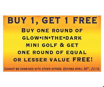 Buy one round of glow-in-the-dark mini golf & get one round of equal or lesser value Free