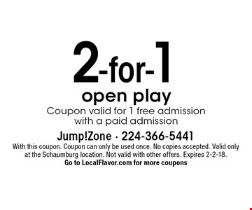 2-for-1 open play. Coupon valid for 1 free admission with a paid admission. With this coupon. Coupon can only be used once. No copies accepted. Valid only at the Schaumburg location. Not valid with other offers. Expires 2-2-18. Go to LocalFlavor.com for more coupons