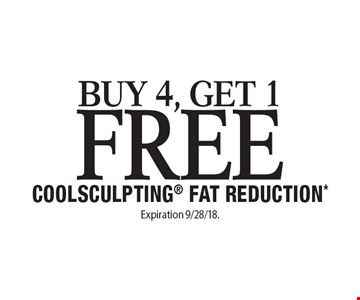 Buy 4, Get 1 Free Coolsculpting Fat Reduction*. Offers cannot be combined with any other coupons, specials or promotions or prior purchases, carry no cash value. Expiration 9/28/18.