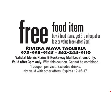 free food item buy 2 food items, get 3rd of equal or lesser value free (after 2pm). Valid at Morris Plains & Rockaway Mall Locations Only. Valid after 3pm only. With this coupon. Cannot be combined. 1 coupon per visit. Excludes drinks. Not valid with other offers. Expires 12-15-17.