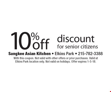 10%off discount for senior citizens. With this coupon. Not valid with other offers or prior purchases. Valid at Elkins Park location only. Not valid on holidays. Offer expires 1-5-18.