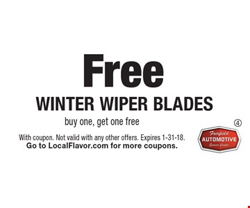 Free winter wiper blades. Buy one, get one free. With coupon. Not valid with any other offers. Expires 1-31-18. Go to LocalFlavor.com for more coupons.