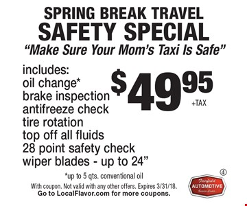 $49.95+tax. Spring Break travel safety special.