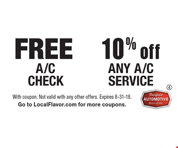 Free A/C CHECK. 10% off any a/c service. With coupon. Not valid with any other offers. Expires 8-31-18. Go to LocalFlavor.com for more coupons.