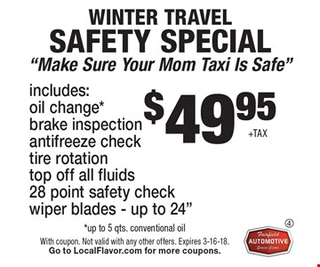 $49.95+TAX WINTER travel safety special.