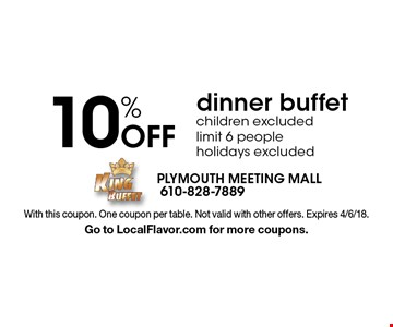 10% Off dinner buffet children excluded limit 6 people holidays excluded. With this coupon. One coupon per table. Not valid with other offers. Expires 4/6/18. Go to LocalFlavor.com for more coupons.