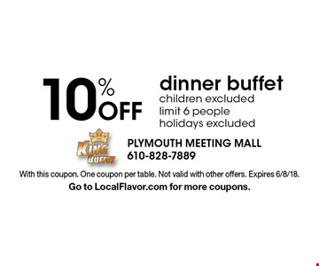10% Off dinner buffet children excluded limit 6 people holidays excluded. With this coupon. One coupon per table. Not valid with other offers. Expires 6/8/18. Go to LocalFlavor.com for more coupons.