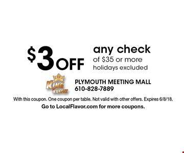 $3 Off any check of $35 or more holidays excluded. With this coupon. One coupon per table. Not valid with other offers. Expires 6/8/18. Go to LocalFlavor.com for more coupons.