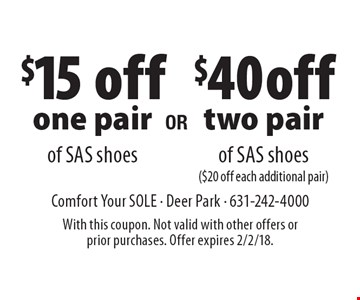 $15 off one pair of SAS shoes OR $40 off two pair of SAS shoes ($20 off each additional pair).  With this coupon. Not valid with other offers or prior purchases. Offer expires 2/2/18.
