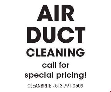AIR DUCT CLEANING call for special pricing!